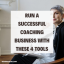 Run a Successful Coaching Business with These 4 Tools